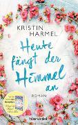 Cover-Bild zu Heute fängt der Himmel an von Harmel, Kristin