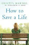 Cover-Bild zu How to Save a Life (eBook) von Harmel, Kristin