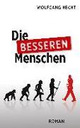 Cover-Bild zu Die besseren Menschen von Hecht, Wolfgang