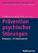 Cover-Bild zu Prävention psychischer Störungen (eBook) von Falkai, Peter (Reihe Hrsg.)
