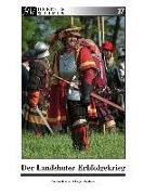 Cover-Bild zu Der Landshuter Erbfolgekrieg von Messner, Florian