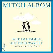 Cover-Bild zu Wer im Himmel auf dich wartet (Audio Download) von Albom, Mitch