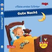 Cover-Bild zu Baby Pixi (unkaputtbar) 88: VE 5 HABA Erste Wörter: Gute Nacht (5 Exemplare) von Kraushaar, Sabine (Illustr.)