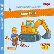 Cover-Bild zu Baby Pixi (unkaputtbar) 101: VE 5HABA Meine ersten Wörter: Baustelle (5 Exemplare) von Brüchler, Mirco (Illustr.)