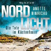 Cover-Bild zu Nordlicht - Die Tote im Küstenfeuer (Audio Download) von Hinrichs, Anette