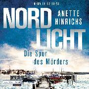 Cover-Bild zu Nordlicht - Die Spur des Mörders - (Audio Download) von Hinrichs, Anette