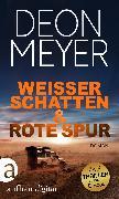 Cover-Bild zu Weißer Schatten & Rote Spur (eBook) von Meyer, Deon