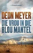 Cover-Bild zu Die vrou in die blou mantel (eBook) von Meyer, Deon