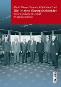 Cover-Bild zu Die letzten Generalsekretäre von Sabrow, Martin (Hrsg.)