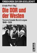 Cover-Bild zu Die DDR und der Westen von Pfeil, Ulrich (Hrsg.)