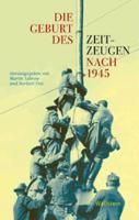 Cover-Bild zu Die Geburt des Zeitzeugen nach 1945 von Sabrow, Martin (Hrsg.)