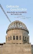 Cover-Bild zu Gebaute Geschichte von Bernhardt, Christoph (Hrsg.)