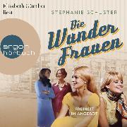 Cover-Bild zu Freiheit im Angebot - Wunderfrauen-Trilogie, (Gekürzt) (Audio Download) von Schuster, Stephanie