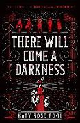 Cover-Bild zu There Will Come a Darkness von Pool, Katy Rose