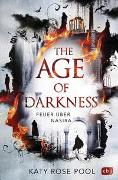 Cover-Bild zu The Age of Darkness - Feuer über Nasira von Pool, Katy Rose