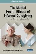 Cover-Bild zu The Mental Health Effects of Informal Caregiving von Gavin Ware, Debra