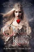 Cover-Bild zu Once Upon A Kiss (Once Upon Anthologies, #2) (eBook) von Kontis, Alethea