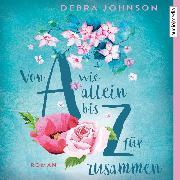 Cover-Bild zu Von A wie allein bis Z für zusammen (Audio Download) von Johnson, Debra