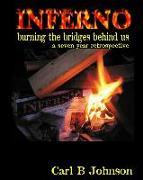 Cover-Bild zu INFERNO - Burning the Bridges Behind Us: A Seven Year Retrospective - foreword by Dr. Debra Miller von Johnson, Carl B.
