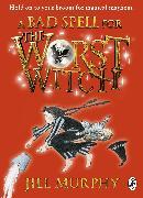 Cover-Bild zu A Bad Spell for the Worst Witch von Murphy, Jill