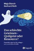 Cover-Bild zu Das schlechte Gewissen - Quälgeist oder Ressource? von Maja, Storch