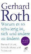 Cover-Bild zu Warum es so schwierig ist, sich und andere zu ändern von Roth, Gerhard