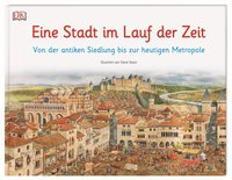 Cover-Bild zu Eine Stadt im Lauf der Zeit von Noon, Steve (Illustr.)