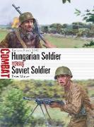 Cover-Bild zu Hungarian Soldier vs Soviet Soldier (eBook) von Mujzer, Péter