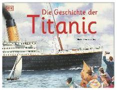Cover-Bild zu Die Geschichte der Titanic von Noon, Steve (Illustr.)