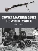 Cover-Bild zu Soviet Machine Guns of World War II (eBook) von McNab, Chris