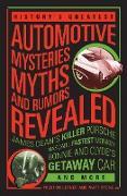 Cover-Bild zu History's Greatest Automotive Mysteries, Myths, and Rumors Revealed (eBook) von Stone, Matt