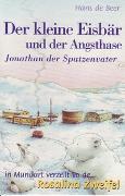 Cover-Bild zu Der kleine Eisbär und der Angsthase /Jonathan der Spatzenvater von Beer, Hans de