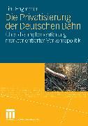 Cover-Bild zu Die Privatisierung der Deutschen Bahn (eBook) von Engartner, Tim