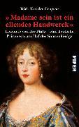 """Cover-Bild zu """"Madame sein ist ein ellendes Handwerck"""" (eBook) von Cruysse, Dirk van der"""