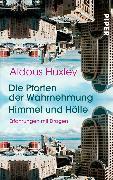 Cover-Bild zu Die Pforten der Wahrnehmung . Himmel und Hölle (eBook) von Huxley, Aldous