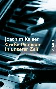 Cover-Bild zu Große Pianisten in unserer Zeit (eBook) von Kaiser, Joachim