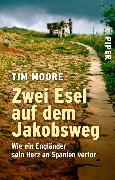 Cover-Bild zu Zwei Esel auf dem Jakobsweg (eBook) von Moore, Tim