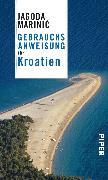 Cover-Bild zu Gebrauchsanweisung für Kroatien (eBook) von Marinic, Jagoda
