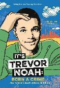 Cover-Bild zu It's Trevor Noah: Born a Crime von Noah, Trevor