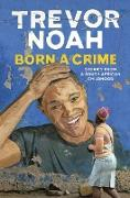 Cover-Bild zu Born A Crime (eBook) von Noah, Trevor