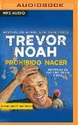Cover-Bild zu Prohibido Nacer: Memorias de Racismo, Rabia Y Risa von Noah, Trevor