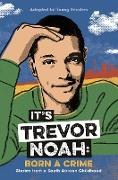 Cover-Bild zu It's Trevor Noah: Born a Crime (eBook) von Noah, Trevor