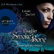 Cover-Bild zu Daughter of Smoke and Bone - Zwischen den Welten (Ungekürzte Lesung) (Audio Download) von Taylor, Laini