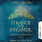 Cover-Bild zu Der Junge, der träumte - Strange the Dreamer, Teil 1 (Ungekürzt) (Audio Download) von Taylor, Laini