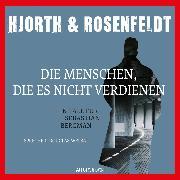 Cover-Bild zu Hjorth, Michael: Die Menschen, die es nicht verdienen (gekürzt) (Audio Download)
