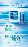 Cover-Bild zu Bodenheimer, Alfred: Ihr sollt den Fremden lieben (eBook)
