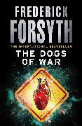 Cover-Bild zu Forsyth, Frederick: The Dogs Of War (eBook)