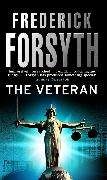 Cover-Bild zu Forsyth, Frederick: The Veteran (eBook)