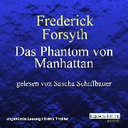 Cover-Bild zu Forsyth, Frederick: Das Phantom von Manhattan (Audio Download)