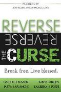 Cover-Bild zu Mason, Garrin J.: Reverse the Curse: Break Free. Live Blessed